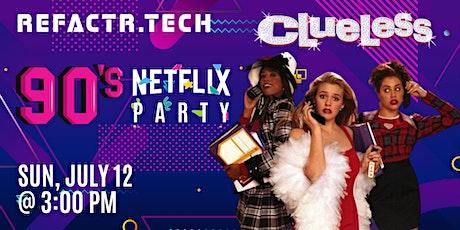 REFACTR.TECH 90's Netflix Party: Clueless tickets