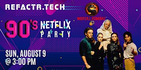 REFACTR.TECH 90's Netflix Party: Mortal Kombat tickets