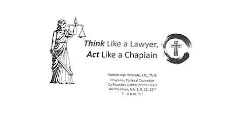 Think Like a Lawyer, Act Like a Chaplain tickets