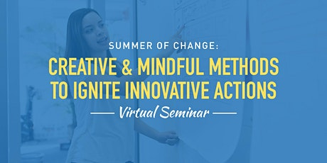 Creative and Mindful Methods to Ignite Innovative Actions tickets