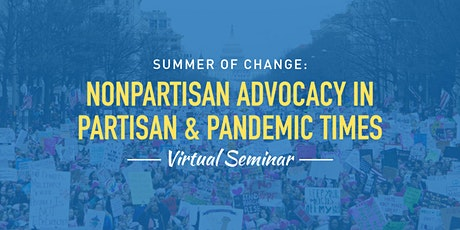 Nonpartisan Advocacy in Partisan and Pandemic Times tickets