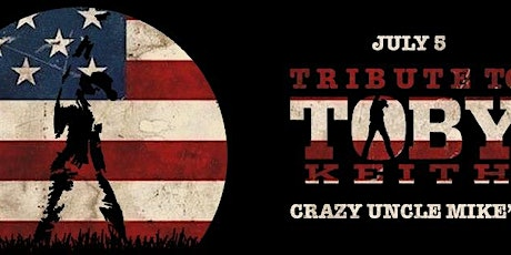 Tribute to Toby Keith Live at Crazy Uncle Mike's tickets