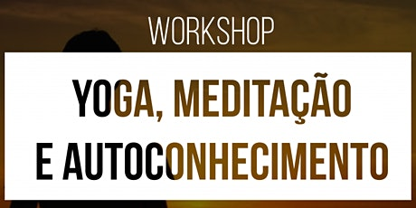 WORKSHOP: YOGA E MEDITAÇÃO tickets