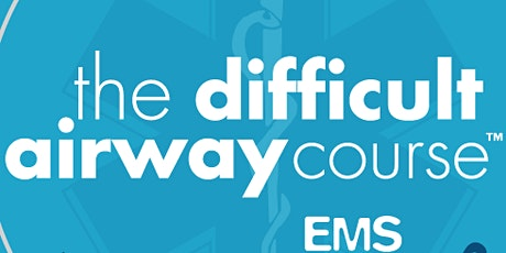 Difficult Airway Course: EMS September 2020 tickets