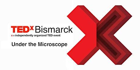 TEDxBismarck: Under the Microscope tickets