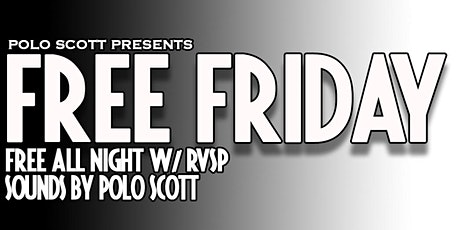 Polo Scott Presents: Free Fridays tickets