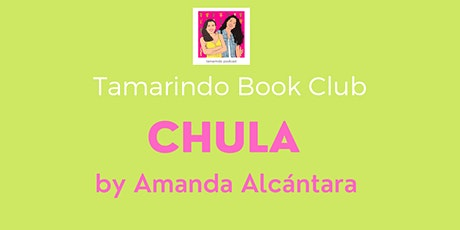 Tamarindo Book Club: Chula by Amanda Alcántara tickets