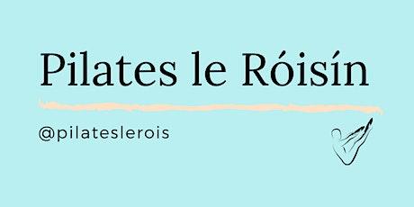 Pilates le Róisín Tickets