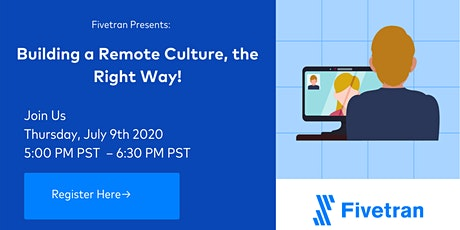 Fivetran Presents:  Building a Remote Culture, the Right Way! tickets