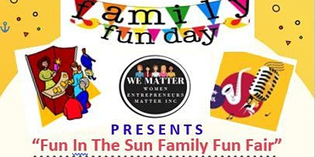 Women Entrepreneurs Matter Inc. Fun In The Sun, Family Fun Fair tickets
