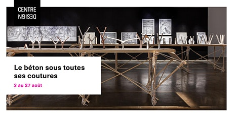 Réouverture de l'exposition «Le béton sous toutes ses coutures». billets