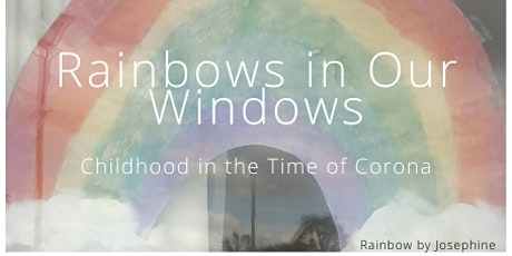 Rainbows in Our Windows: Childhood in the Time of Corona tickets