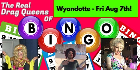 The Real Drag Queens of Bingo - Friday Aug. 7th Wyandotte Mi. Show - tickets