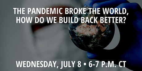 The Pandemic Broke the World, How Do We Build Back Better? tickets