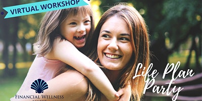 Life Plan Party – VIRTUAL WORKSHOP!