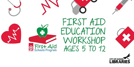 BOOKED OUT -First Aid Education Workshop - Darwin City Library Ages 5 to 12 tickets
