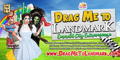 Drag Me To Landmark - Emerald City Extravaganza! tickets