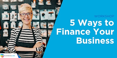 5 Ways to Finance Your Business Virtual Workshop tickets
