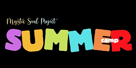 Mystic Soul Project Summer Camp Session 6: OUR STORIES MATTER tickets