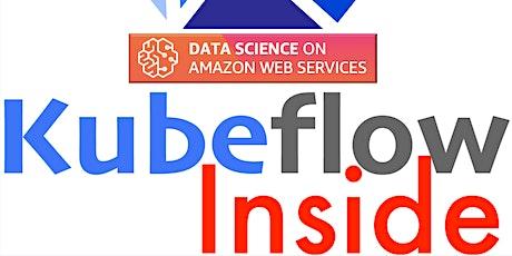 [Webinar]Kubeflow, TensorFlow, TFX, PyTorch, GPU, Spark ML, AmazonSageMaker tickets