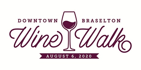 Downtown Braselton Wine Walk 2020 tickets
