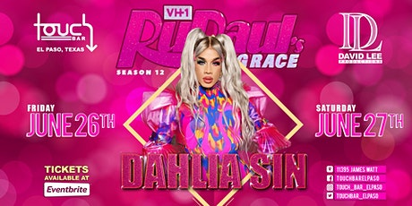 Dahlia Sin | Rupaul's Drag Race Season 12 | Touch Bar El Paso tickets