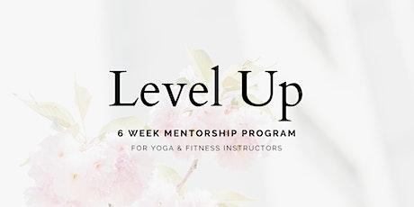 Level Up 6 Week Mentorship Program For Yoga + Fitness Instructors tickets