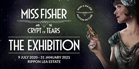 Miss Fisher and the Crypt of Tears Exhibition | July-August tickets