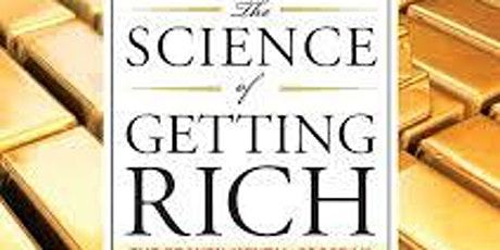 """Advance Your Life Reading and Discussing  """"The Science of Getting Rich"""" tickets"""