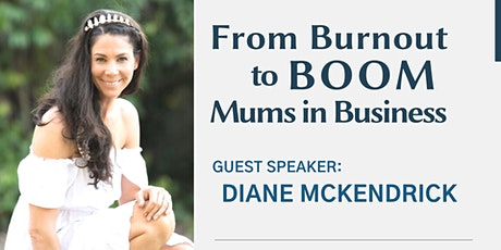 From Burnout to Boom. Mums in Business tickets