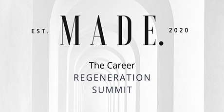 M A D E.  2 0 2 0  : The Career Regeneration Summit tickets