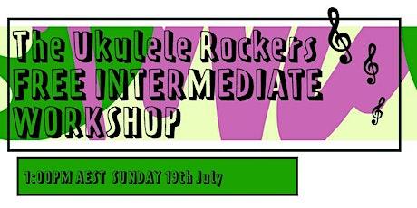 FREE ONLINE INTERMEDIATE UKULELE ROCKERS WORKSHOP tickets