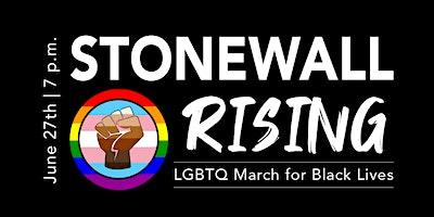 Stonewall Rising: LGBTQ March for Black Lives