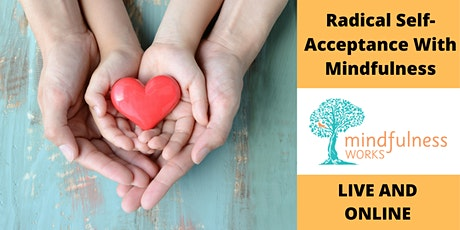 Radical Self-Acceptance & Mindfulness. 1.5 Hour Workshop tickets