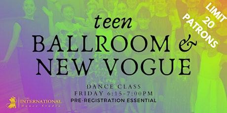 Term 3 Teen Youth Ballroom & New Vogue Dance Class tickets