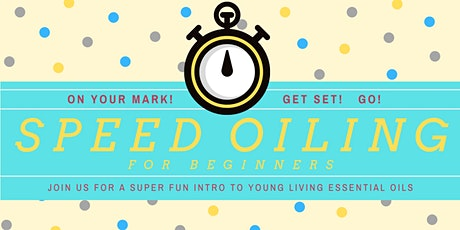 Young Living Essential Oils Speed Oiling Event tickets