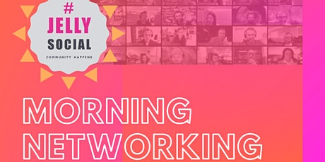JELLY Social Morning Networking! tickets
