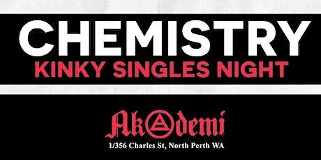 Chemistry - Kinky Singles Night tickets