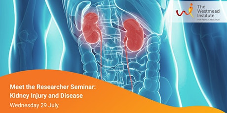 Meet the Researcher Seminar Series: Kidney Disease and Injury tickets