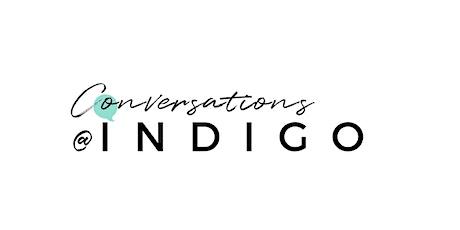 Conversations @ INDIGO tickets