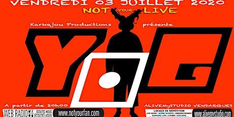 YOG NotYourLive émission en live et en public billets