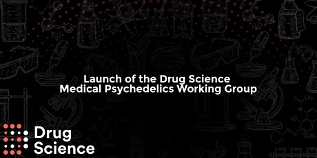 Launch of the Drug Science Medical Psychedelics Working Group tickets