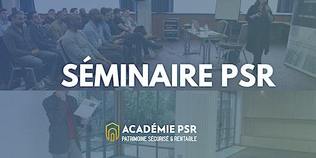 Séminaire PSR - Patrimoine Sécurisé et Rentable® billets