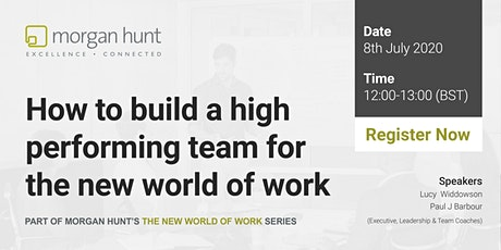 Webinar: How to build a high performing team for the new world of work tickets