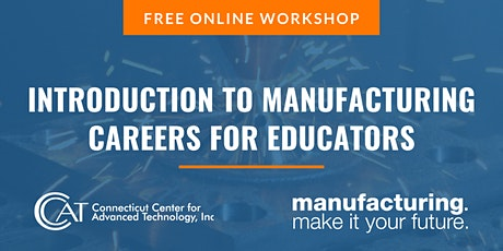 Introduction to Manufacturing Careers for Educators tickets