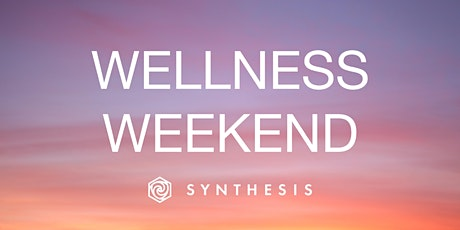 Wellness Weekend | Online Retreat with Synthesis tickets