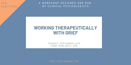 Working Therapeutically with Grief  workshop- Sept.15th, 2020 tickets