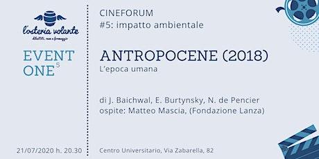 EVENTONE^5: Antropocene - L'epoca umana (2018) tickets