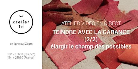 Atelier en ligne TEINDRE AVEC LA GARANCE 2/2 billets