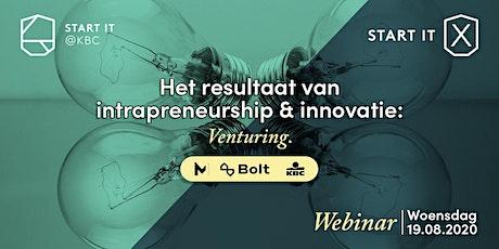 Het resultaat van intrapreneurship & innovatie: venturing tickets